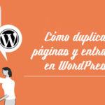 Cómo duplicar páginas y entradas en WordPress